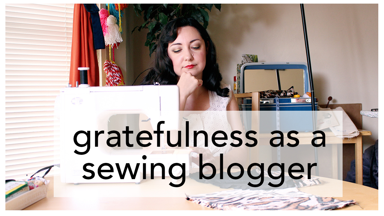 How I learned to be grateful as a sewing blogger | Vintage on Tap, Pinup and Retro sewing blog