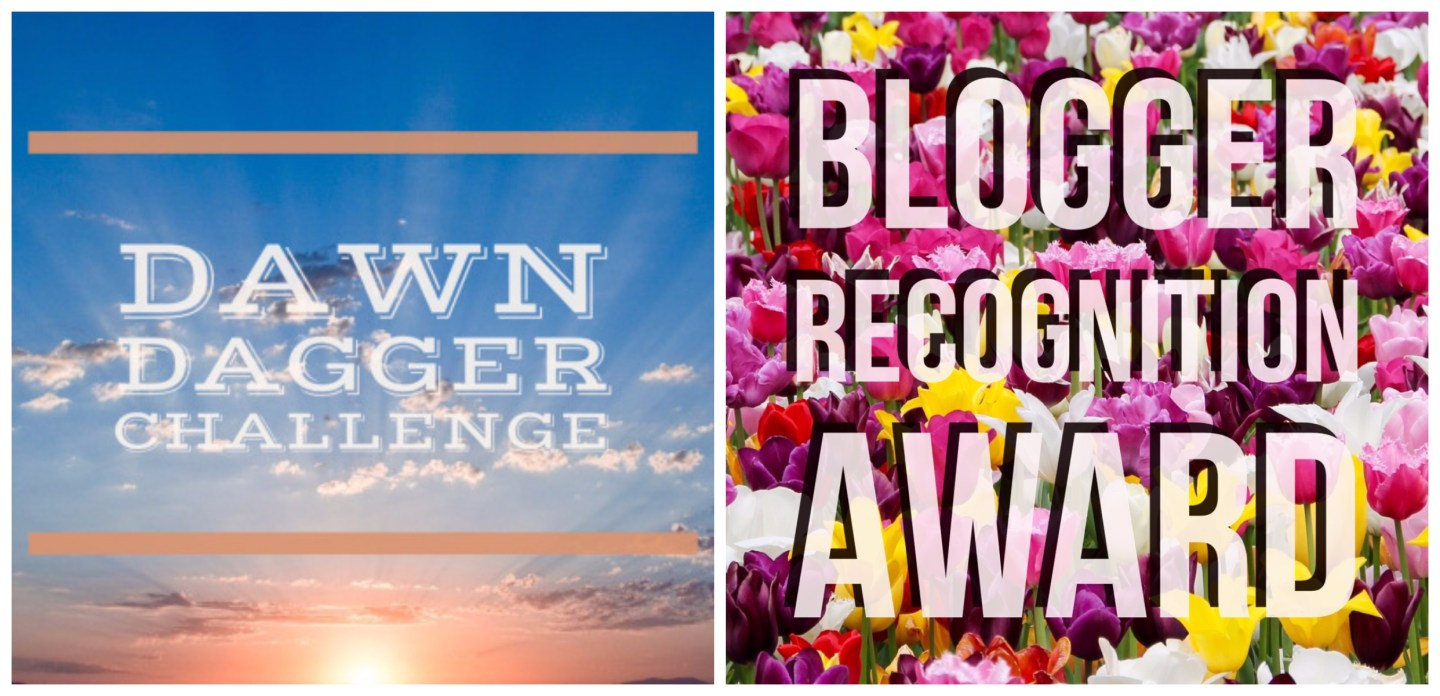 Dawn Dagger Challenge & Blogger Recognition Award