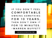 If you don't feel comfortable owning something for 10 years - Warren Buffett Quotes - Vintage Value Investing