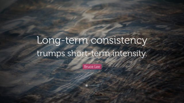Long term consistency Bruce Lee quotes - Vintage Value Investing
