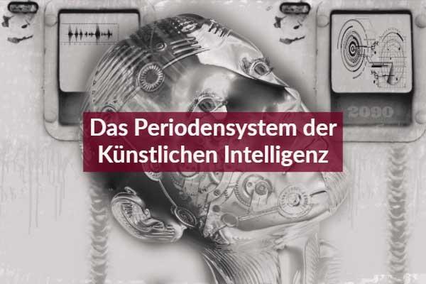 Das Periodensystem der Künstlichen Intellgenz
