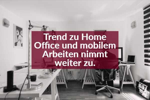 Trend zu Home Office und mobilem Arbeiten nimmt weiter zu