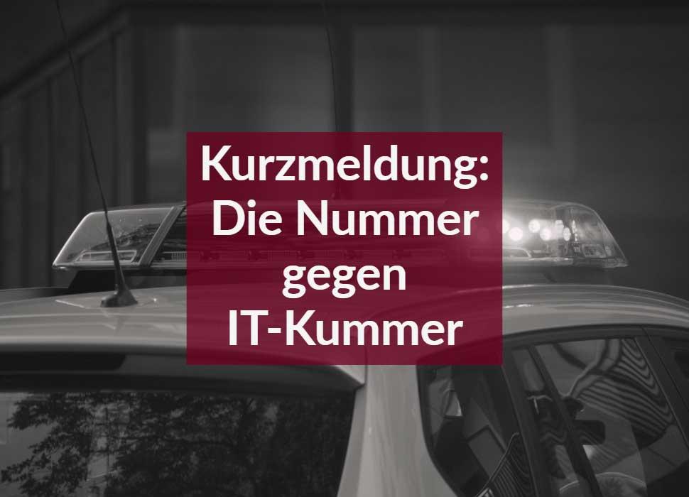 Kurzmeldung: Die Nummer gegen IT-Kummer