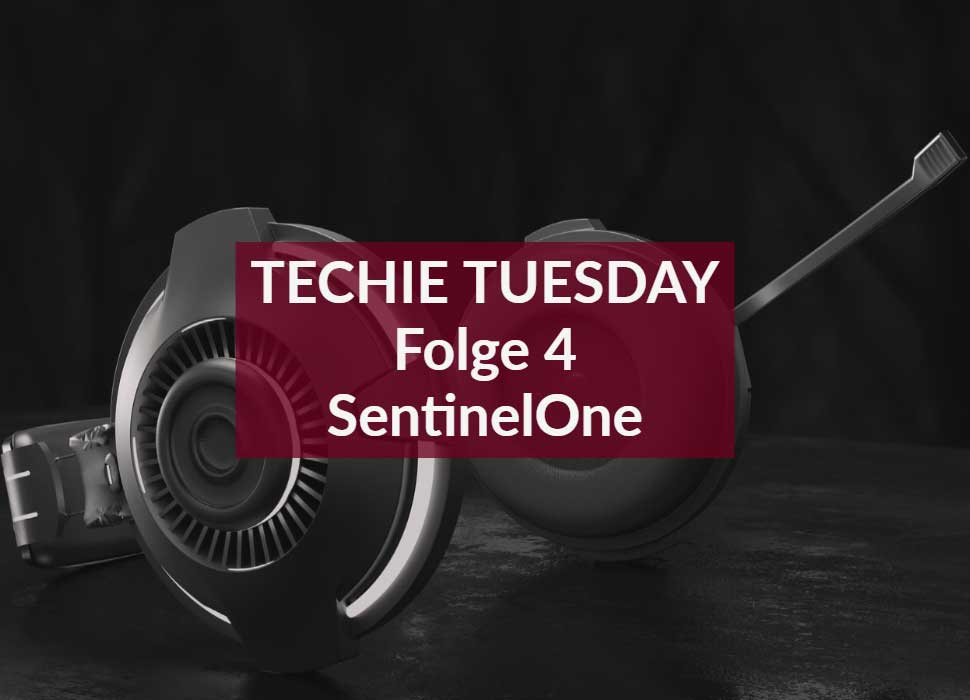TECHIE TUESDAY Folge 4 SentinelOne