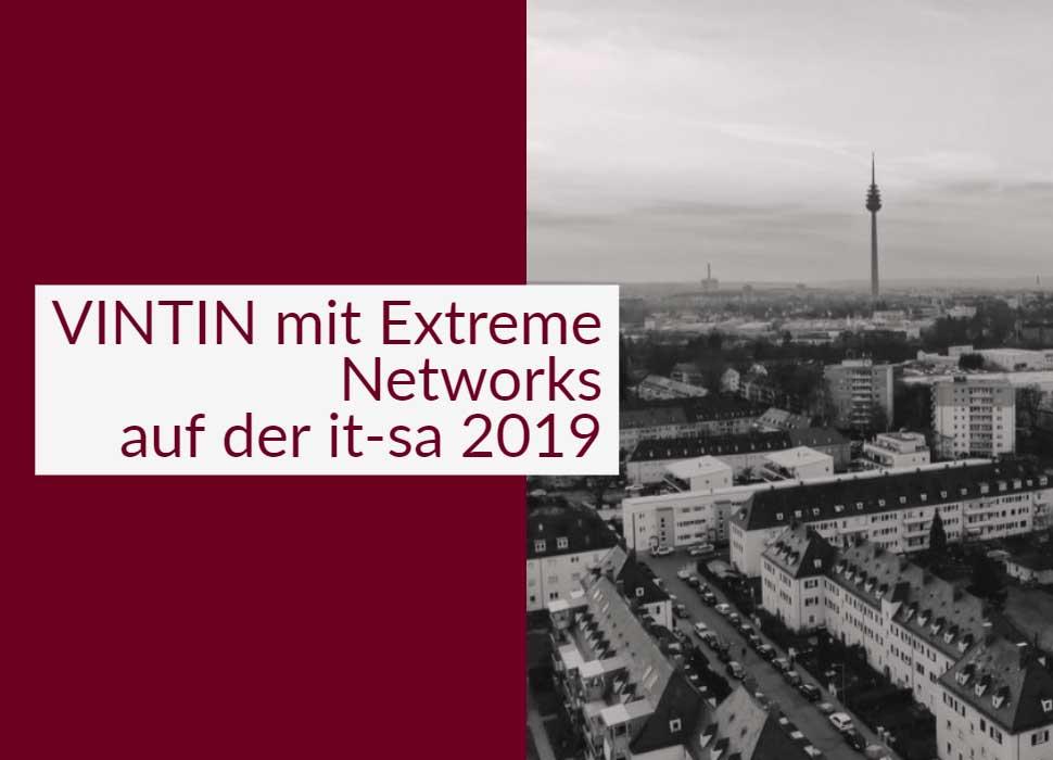VINTIN mit Extreme Networks auf der it-sa 2019