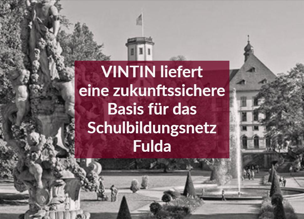VINTIN liefert eine zukunftssichere Basis für das Schulbildungsnetz Fulda