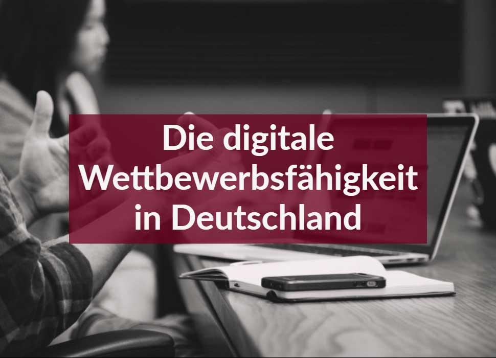 Die digitale Wettbewerbsfähigkeit in Deutschland