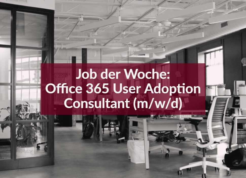 Job der Woche: Office 365 User Adoption Consultant (m/w/d)