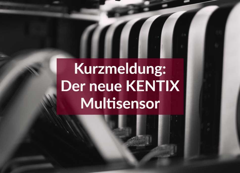 Kurzmeldung: Der neue KENTIX Multisensor