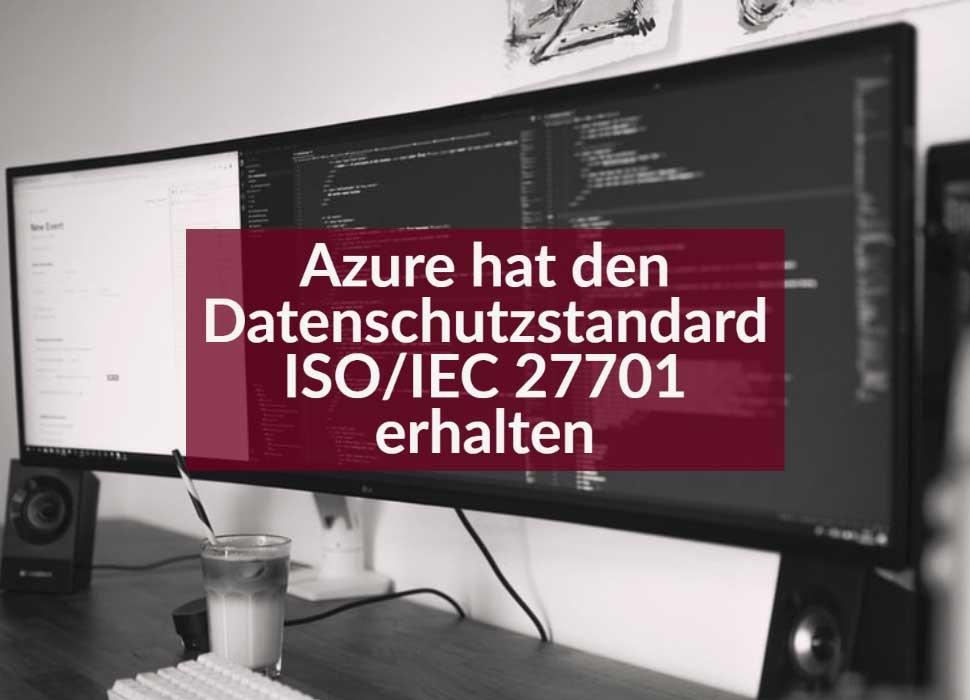 Azure hat den Datenschutzstandard ISO/IEC 27701 erhalten