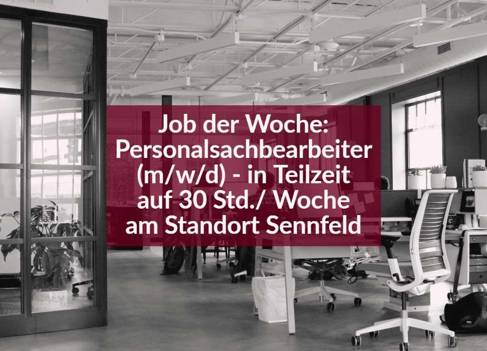 Job der Woche: Personalsachbearbeiter (m/w/d) - in Teilzeit auf 30 Std./ Woche am Standort Sennfeld