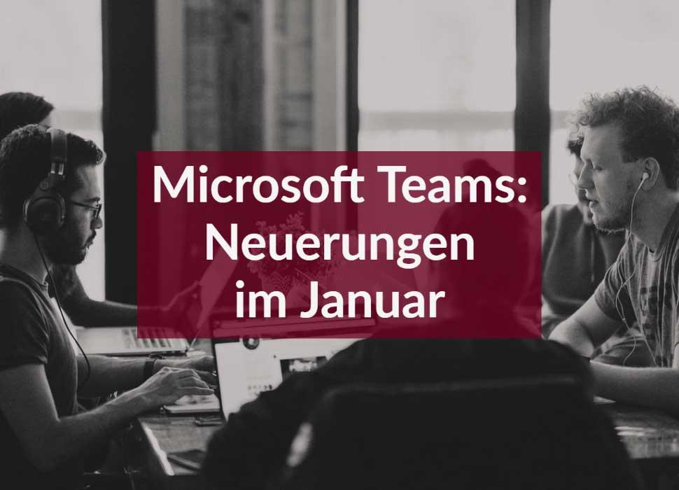 Microsoft Teams: Neuerungen im Januar