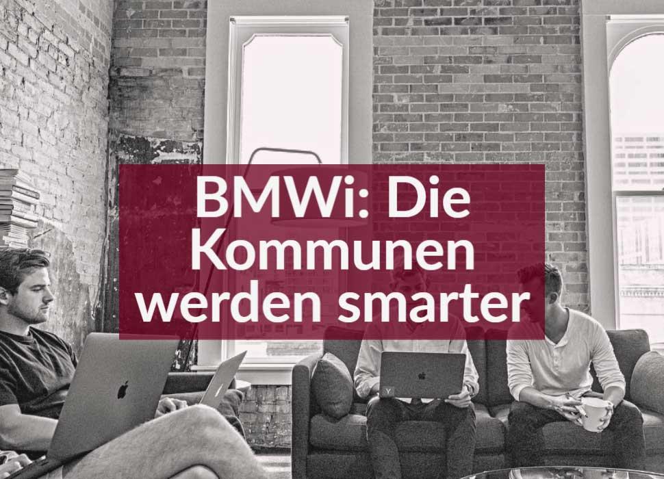 BMWi: Die Kommunen werden smarter