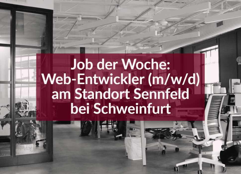Job der Woche: Web-Entwickler (m/w/d) am Standort Sennfeld bei Schweinfurt