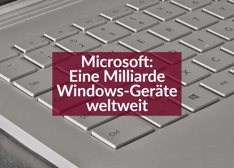 Microsoft: Eine Milliarde Windows-Geräte weltweit