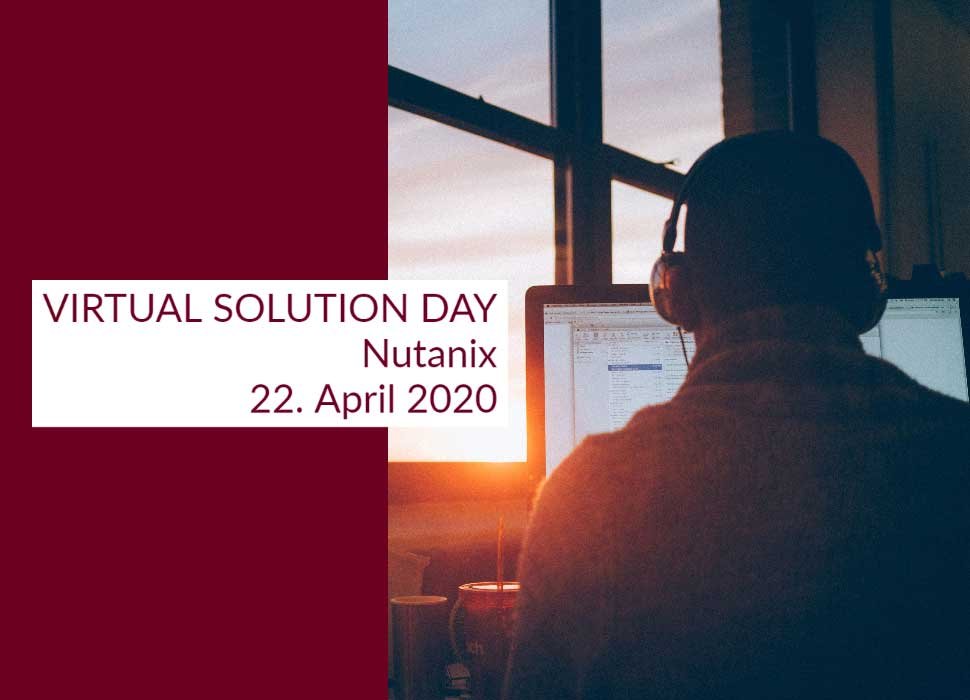 SAVE THE DATE: VIRTUAL SOLUTION DAY: Nutanix am 22.04.2020