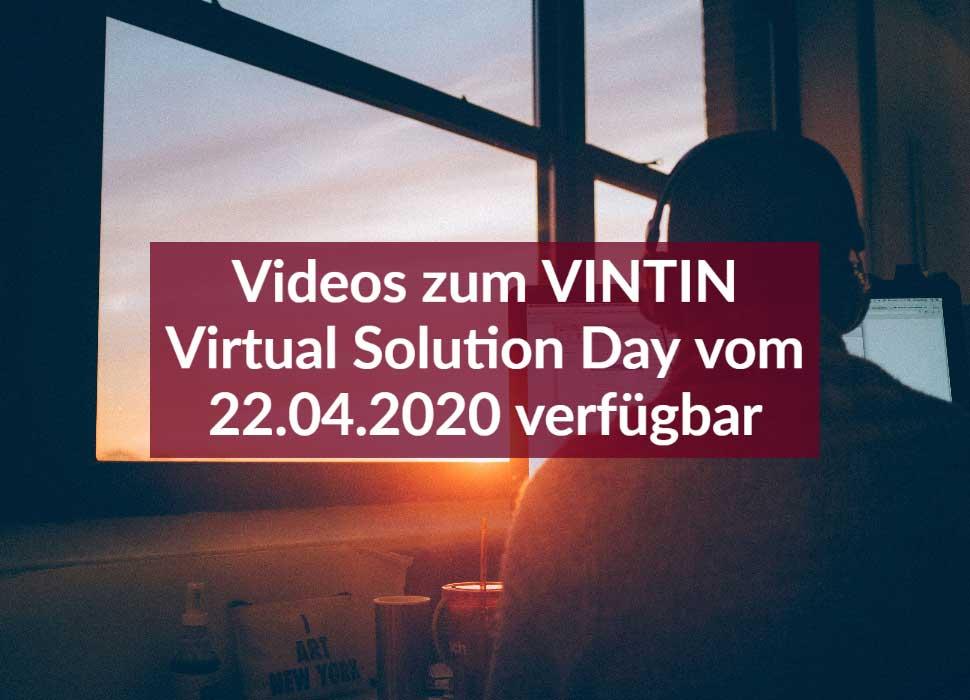 Videos zum VINTIN Virtual Solution Day vom 22.04.2020 verfügbar