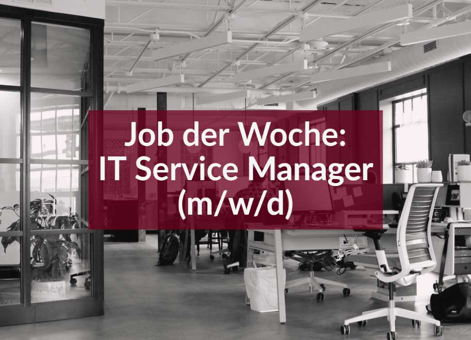 Job der Woche: IT Service Manager (m/w/d)