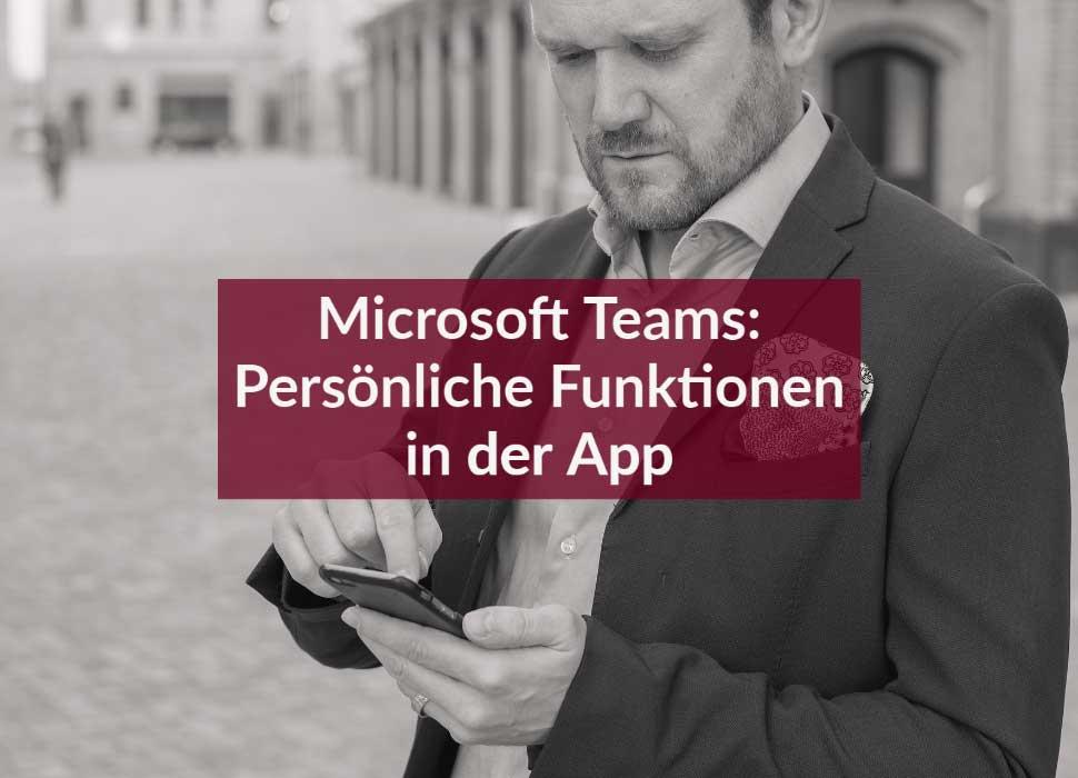 Microsoft Teams: Persönliche Funktionen in der App