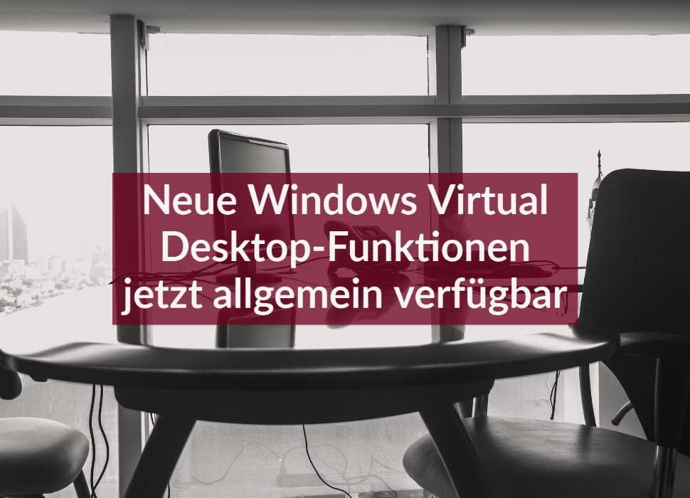 Neue Windows Virtual Desktop-Funktionen jetzt allgemein verfügbar