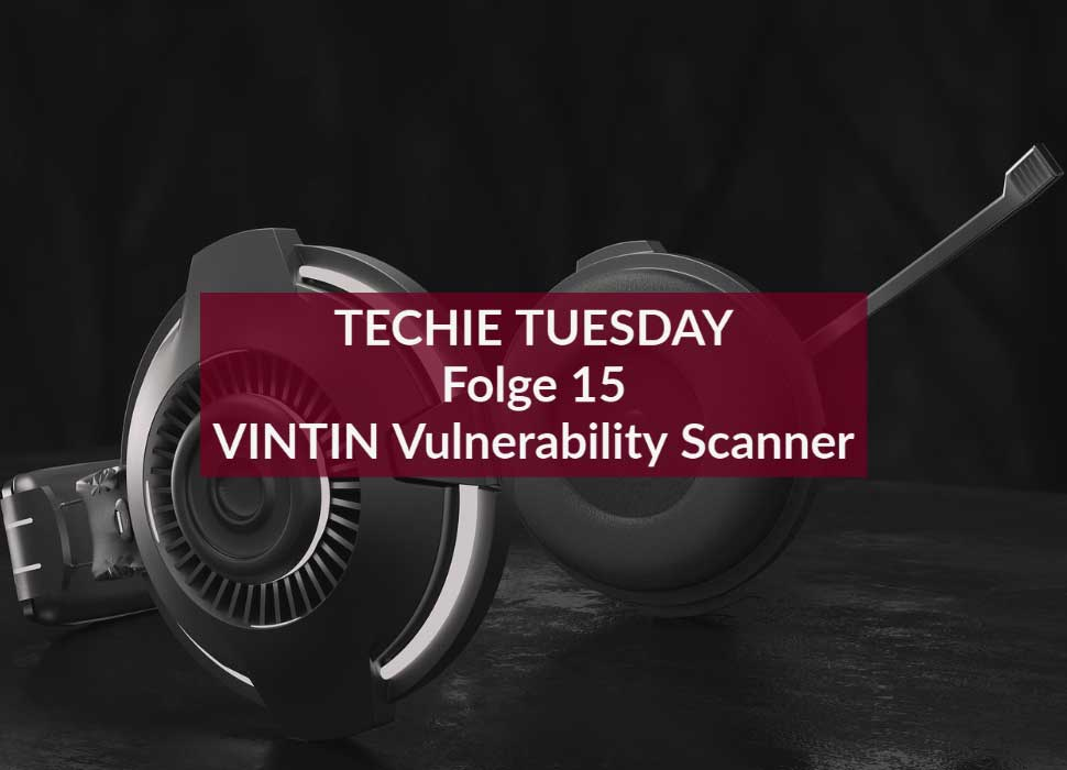 TECHIE TUESDAY Folge 15 VINTIN Vulnerability Scanner