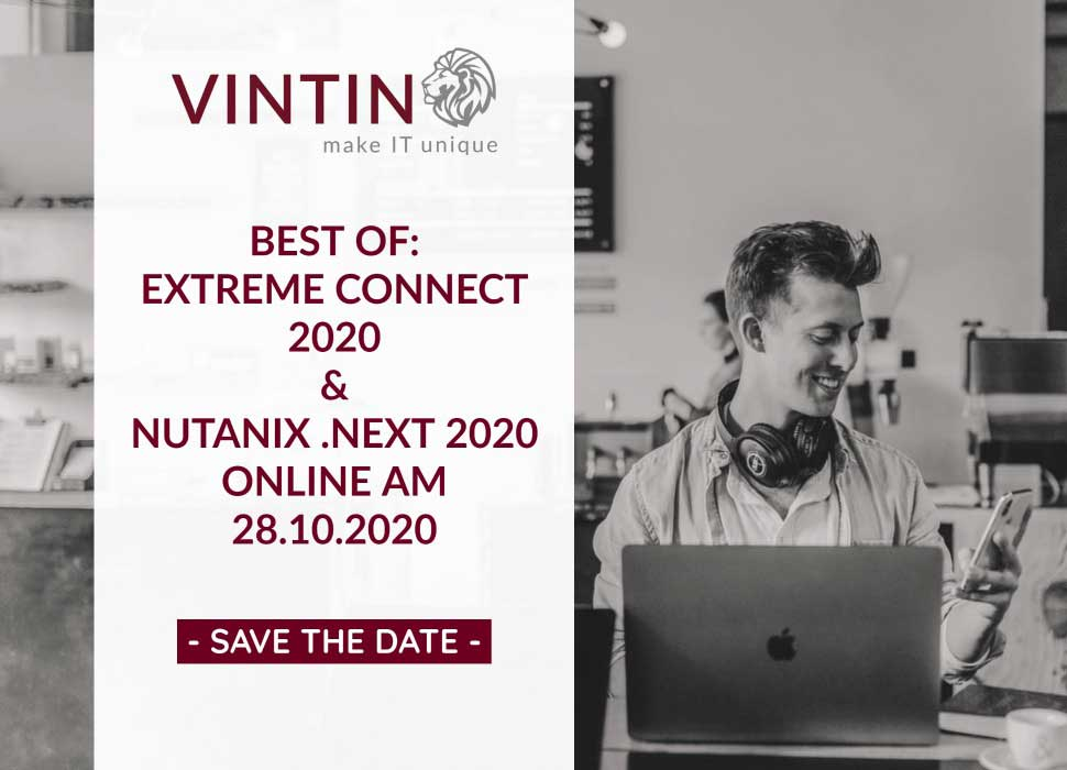 VINTIN Webinar: Best of Extreme Connect 2020 & Nutanix .NEXT 2020