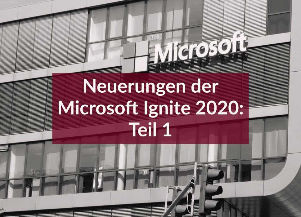 Neuerungen der Microsoft Ignite 2020: Teil 1