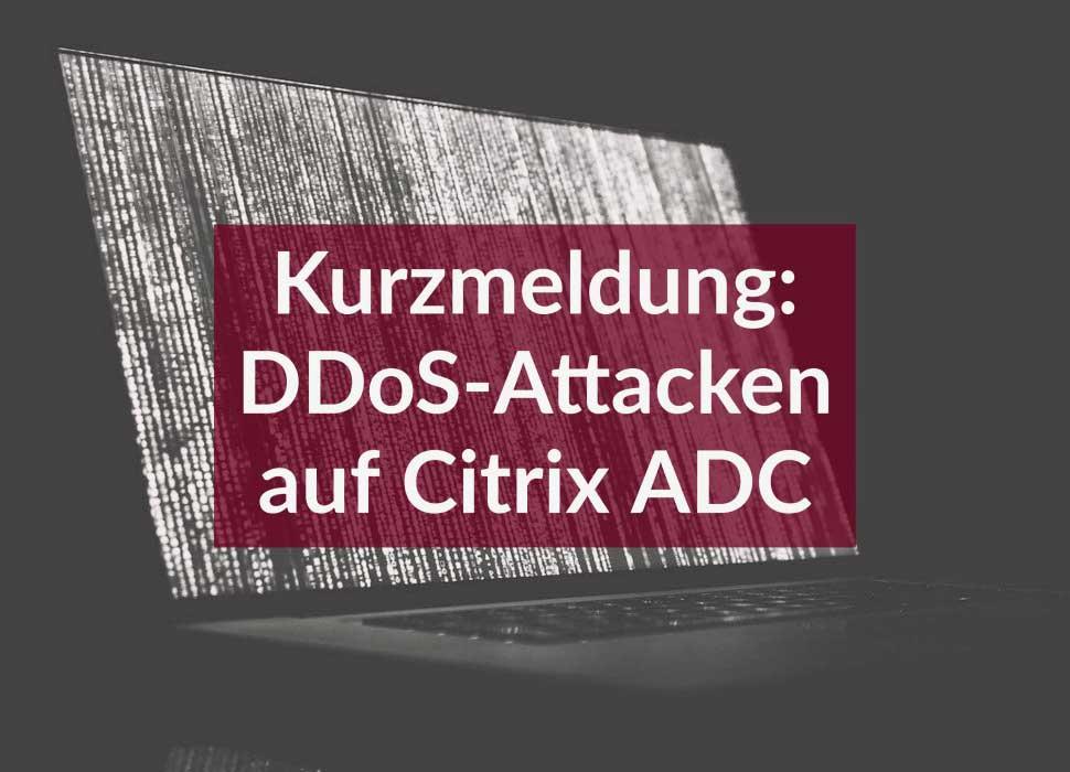 Kurzmeldung: DDoS-Attacken auf Citrix ADC