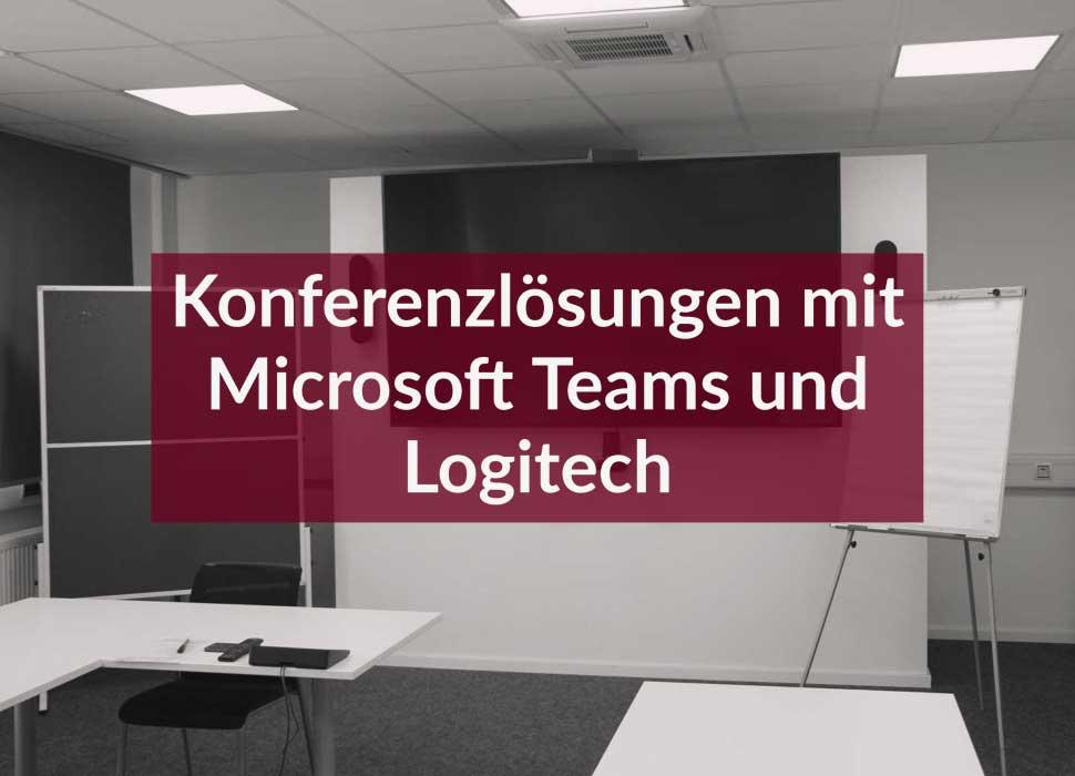 Konferenzlösungen mit Microsoft Teams und Logitech