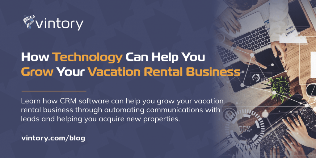 How Technology Can Help You Grow Your Vacation Rental Business