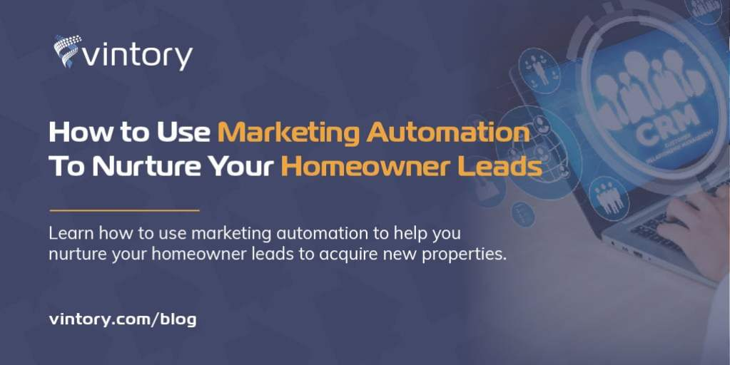 How to Use Marketing Automation To Nurture Your Homeowner Leads