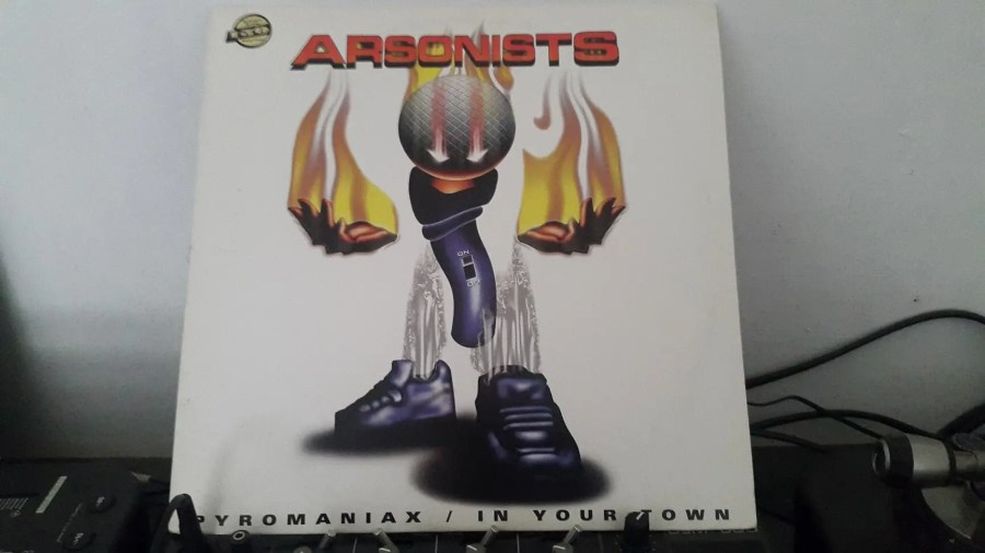 Arsonists - Pyromaniax - In Your Town - Maxi
