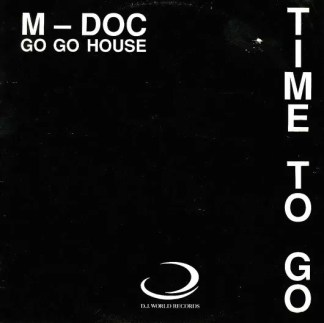 "M. Doc - Time To Go (Gotta Go Go House) (12"")"