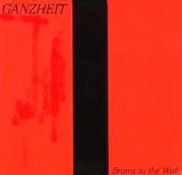 "Ganzheit - Brains To The Wall (12"", EP)"