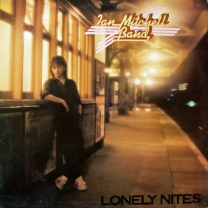 Ian Mitchell Band - Lonely Nites (LP, Album)