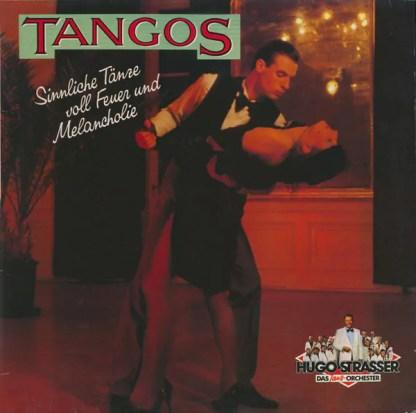 Hugo Strasser Und Sein Tanzorchester - Tangos - Sinnliche Tänze Voll Feuer Und Melancholie (LP, Comp)