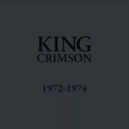 King Crimson - 1972 - 1974 (Box, Comp, Ltd + LP, Album, RE, RM, 200 + LP, Albu)
