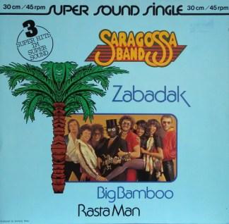 "Saragossa Band - Zabadak / Big Bamboo (Ay Ay Ay) / Rasta Man (12"")"