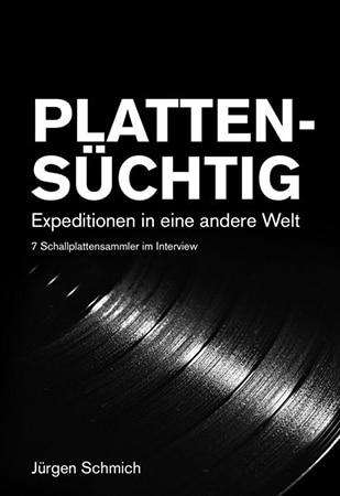 Plattensuechtig Buchcover Jürgen Schmich