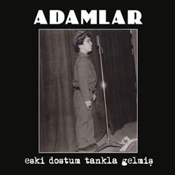 ADAMLAR - ESKİ DOSTUM TANKLA GELMİŞ - LP