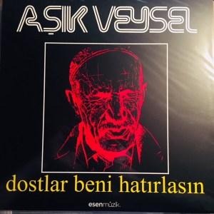 AŞIK VEYSEL - DOSTLAR BENİ HATIRLASIN - Vinyl, LP, Album, Reissue