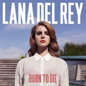 LANA DEL REY - BORN TO DIE 2 × Vinyl, LP, Album PLAK