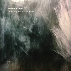 AVISHAI COHEN - CROSS MY PALM WITH SILVER - Vinyl, LP, Album,- PLAK