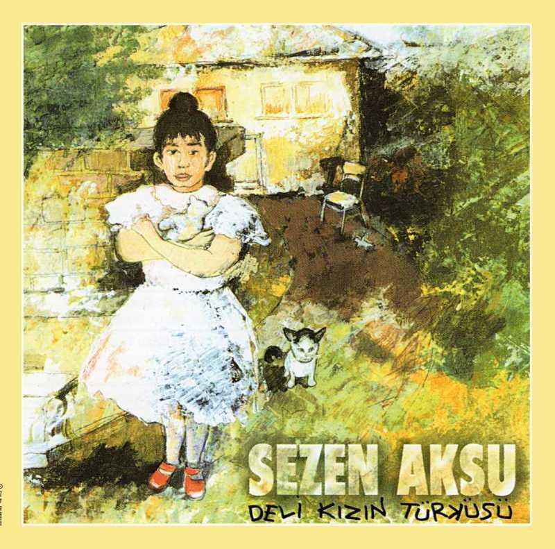 Sezen Aksu – Deli Kızın Türküsü
