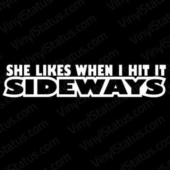 She-likes-it-when-i-hit-it-sideways