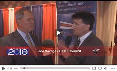 Click here to go the video interview with Joe Savage of the FTTH Council
