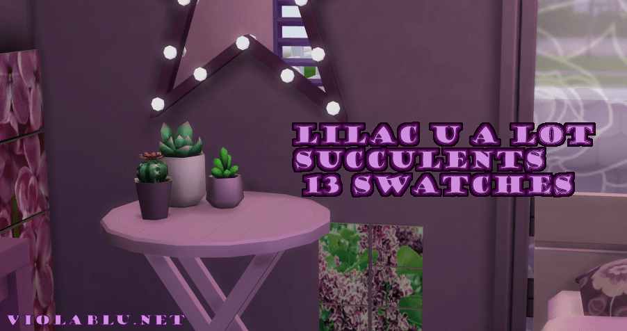 Lilac U A Lot Succulents for Sims4