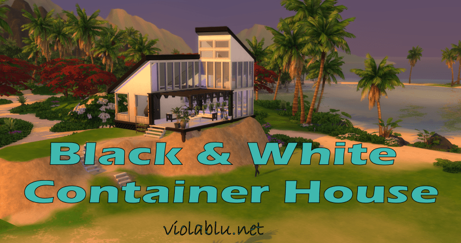 Black & White Container Home for Sims 4