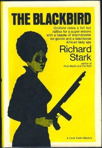The Blackbird by Richard Stark, (AKA Donald Westlake)