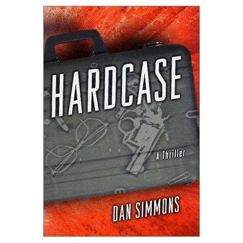 Hardcase by Dan Simmons